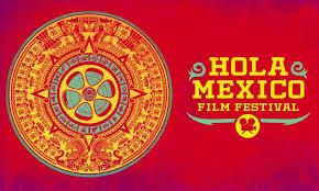 Hola México Film Festival 2017!