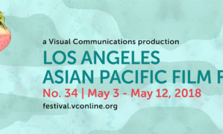LOS ANGELES ASIAN PACIFIC FILM FESTIVAL  May 3 – May 12, 2018