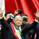Mexico's Fourth Transformation – AMLO is Inaugurated President